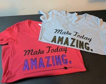 Make today AMAZING Shirt