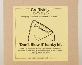 Craftivism 'Don't Blow It' handkerchief kit
