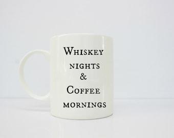 Whiskey nights & coffee mornings, whiskey mug - whiskey girl - whiskey gift - whiskey mug - hangover  - gifts for him