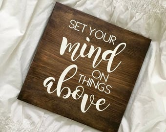 Set Your Mind On Things Above Sign // Wood Sign // Farmhouse Sign // Rustic Sign // Farmhouse Decor // Inspirational Sign // Bible Verse