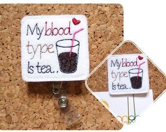 Badge Reel, My Blood Type is Tea Id Card Holder, Retractable Felt Badge Holder, Lanyard, Badge Pull, Gifts for Hospital Staff, 1274