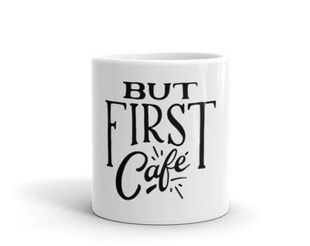 But First Cafe Mug