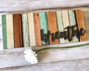 Breathe reclaimed wood and metal sign • breathe sign • wood and metal sign