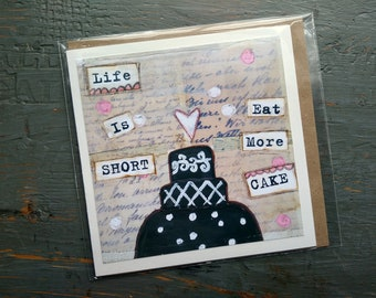"SALE! LARGE greeting card 5x5"" , Cake card, Whimsical Cake, Sale Card, Clearance Card, Mixed Media Art card, Life is Short Eat More Cake"