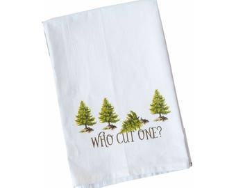 Flour Sack Towel | Who Cut One? | Fun Towel | Gifts under 10|