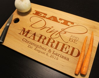 """Personalized Eat Drink and Be Married Wedding Date Anniversary Cutting Chopping Board, Organic Bamboo or Beech Block Large Size 18"""" x 11"""""""