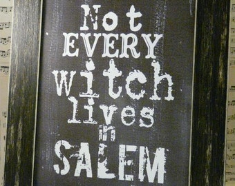 Halloween not every Witch lives in Salem sign digital -  black uprint words vintage style paper old pdf 8 x 10 frame saying