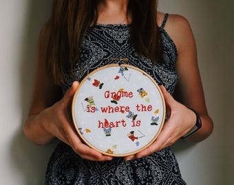 Gnome Is Where The Heart Is Funny Pun New Home Decor Gift Embroidery Hoop