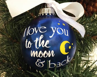 "Personalized ""I Love You TO THE MOON and back"" Glass Ornament"