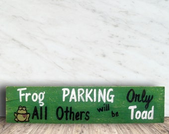 Frog and Toad Sign - Frog Sign - Parking Sign - Garden Sign - Frog Parking Only All Others will be Toad Sign - Mother's Day Gift
