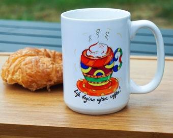 Coffee mug, Life Begins after coffee, funny mug, colorful mug