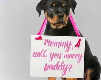 "Proposal Sign ""Mommy Will You Marry Daddy?"" Engagement Banner Handmade in USA Daughter, Son or Dog Personalized Proposal Idea 1100 BW"