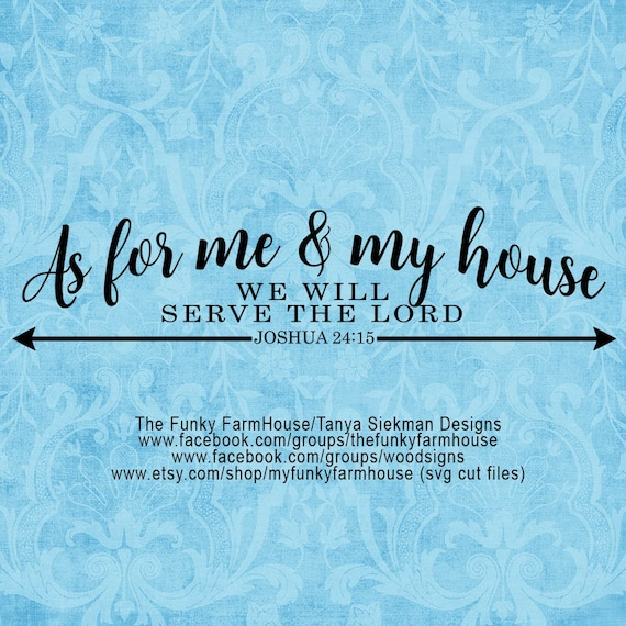 """SVG & PNG - """"As for me and my house we will serve the LORD """""""