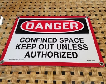 Danger Confined Space Keep Out Unless Authorized Industrial Coated Metal Sign Plaque ready to hang