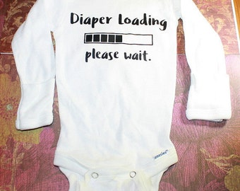Long Sleeve Baby Bodysuit - Diaper Loading Please Wait - One Piece Baby Creeper