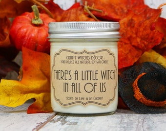 There's A Little Witch In All Of Us Soy Wax Candle, Mason Jar Candle, Soy Candles, Eco Friendly, Halloween Candle, Fall Candle, Organic