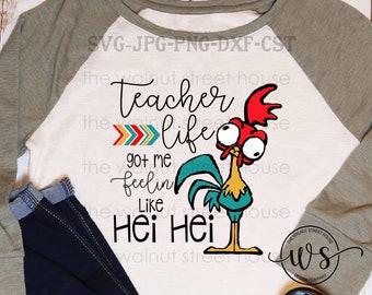 SVG - Teacher life got me feeling like hei hei, download file only Teacher SVG, teacher appreciation day svg 100 days of school, Hei Chicken