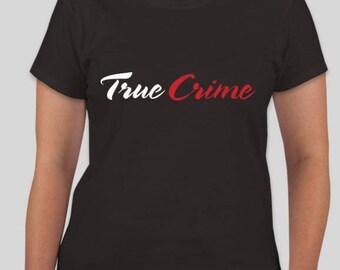 True Crime Women's Tshirt