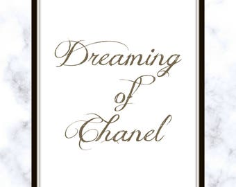 Dreaming of Chanel - Chanel Quote - Want Chanel - Dreaming Quote - Quote - Print