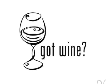 Got Wine? with Wine Glass - Instant Download File - svg / jpg / Studio3 / PDF