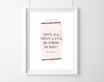 """Poster-""""Love all, trust a few, do wrong to none."""" William Shakespeare, love quote,HomeDecor,Quote,Inspirational,Gift,Typography Poster,"""
