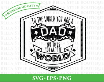To The World You Are A Dad To Us You Are The World Father's Day svg png eps cut file