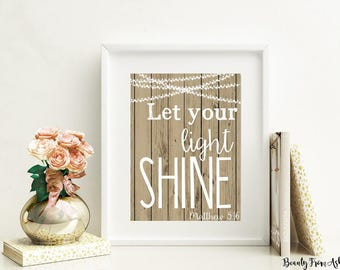 Let your light shine print, matthew 5 16, bible verse print, christian art, christian printable, printable art, INSTANT DOWNLOAD