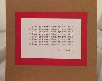 Handmade Love Card - Frida Kahlo Quote - Vintage Typewriter - Girlfriend - Boyfriend