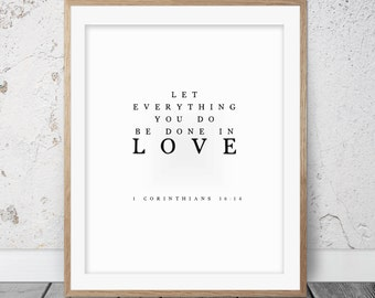 Love print, 1 Corinthians 16:14, Black and white print, Bible verse, Bible verse print, Scripture print, Scripture art, Art print, Love, 001