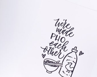 We're made pho each other . Calligraphy Print