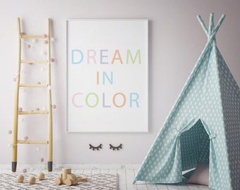 Dream in Color, Large Poster Print, 24x36 poster, Nursery Printable, Baby Room Art Poster, Baby Poster, Instant Download, Playroom Poster