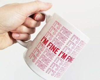 "Handmade ""IT'S FINE"" Coffee Mug - Handmade Coffee Cup - It's Fine Coffee Cup - Handmade Custom Coffee Cup"