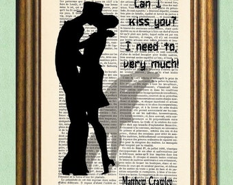 DOWNTON ABBEY KISS -Matthew Crawley Quote -Dictionary Art Print- Wall Art - Movie Quote