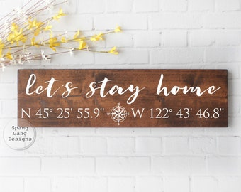 let's stay home | longitude latitude sign | GPS sign | coordinates sign | custom coordinates | wedding shower gift | GPS coordinates sign