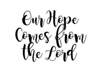 Our Hope / Calligraphy / Digital Download File