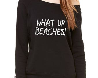What Up Beaches! Slouchy Off Shoulder Oversized Sweatshirt