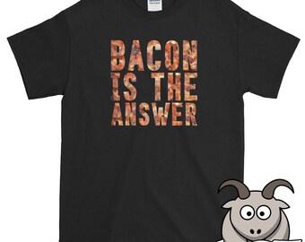 Bacon Is The Answer Shirt, Bacon Shirt, Bacon Lover Shirt, Food Shirt, Bacon Is Life Shirt, Funny Shirts, Funny T Shirts, Bacon Tee