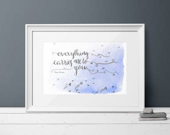 Pablo Neruda Quote Watercolor Art Print / Love Decor / Gift for Readers / Gift Ideas for Couples / Love Art / Everything Carries Me to You