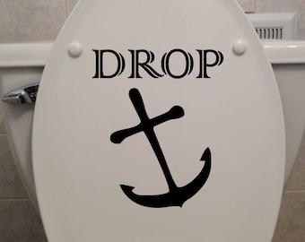 "Drop Anchor 7""x8"" - Toilet Seat Sticker - Bathroom/Home Decor Decal"