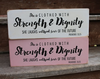 "Proverbs 31:25 - ""She is clothed with STRENGTH & DIGNITY - She laughs without fear of the future."" - Blessing Block - Wood Sign - Home Decor"