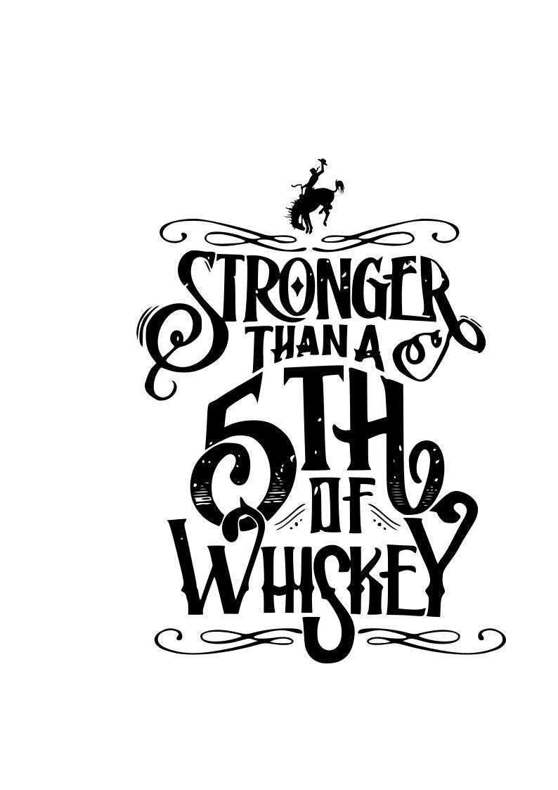 Stronger Than A 5th Of Whiskey Svg