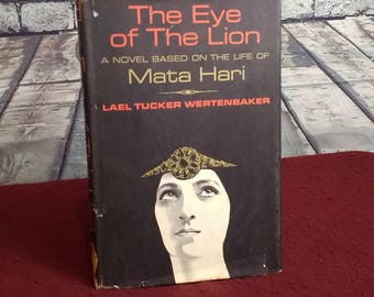 The Eye of the Lion by Lael Tucker Wartenbaker - A novel based on the life of Mata Hari