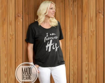Graphic Tee - I am forever his