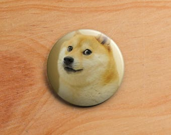Doge   1.25 Inch Pin Back Button Badge