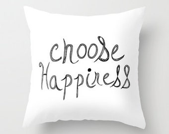 decorative pillow cover-home decor-  black and white- typography- inspiring quote- happiness- hand lettered text