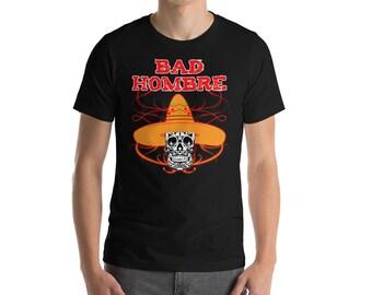 Bad Hombre T-shirt-Funny Cinco De Mayo Shirt-Bad Hombre Shirt-Cinco De Mayo Gift-Funny Political Shirt-Political Debate Shirt-Presidential S
