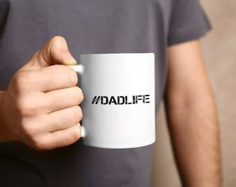Dad Mug, Gift For Dad, Coffee Mug, Father's Day, Fathers Day Mug, Daddy Gift, New Dad, Dad Coffee Mug, Coffee Cup, Fathers Day Mug, Dad Life