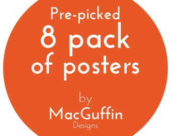 8 Pack of Posters / Prints (Made to order)