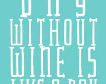 """Wine Bottle Print - """"A Day Without Wine is Like A Day Without Sunshine"""""""