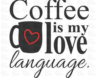 Coffee is my love language SVG or DXF File